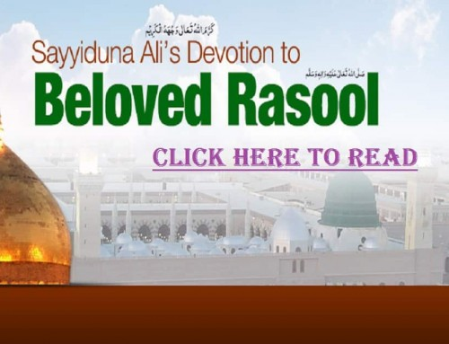 Sayyiduna Ali's Devotion to Beloved Rasool ﷺ