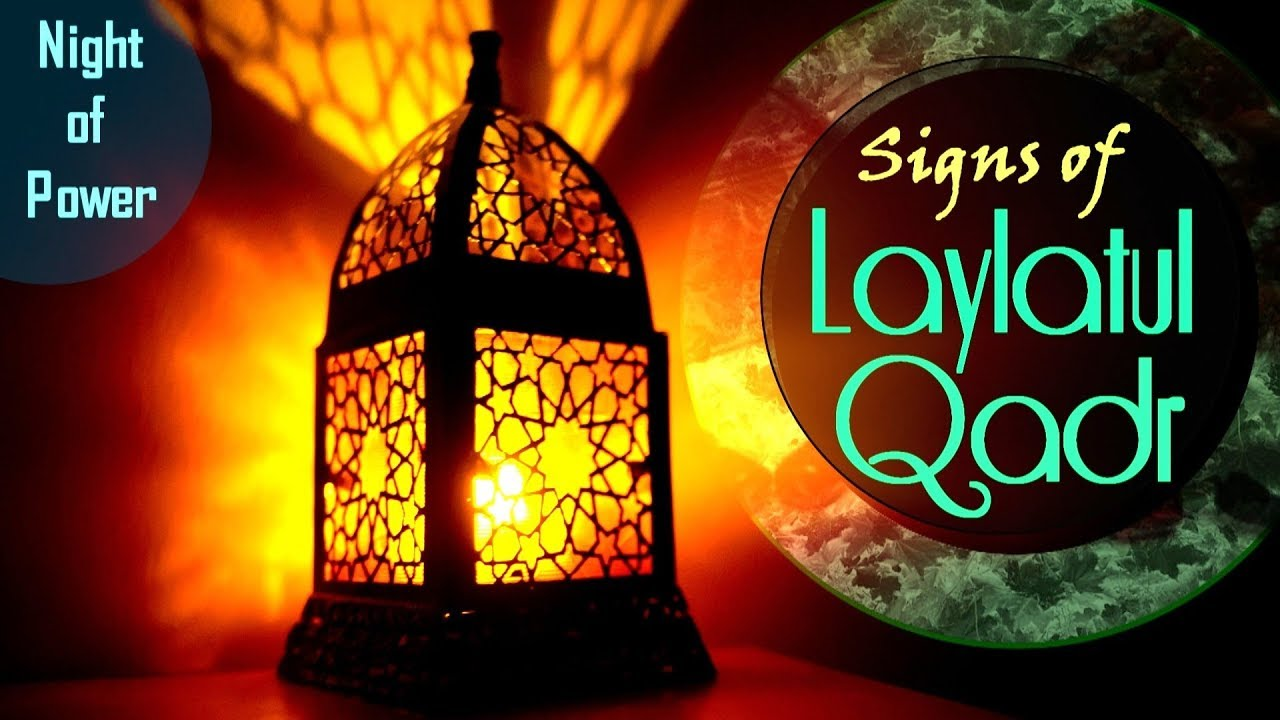 sign of laylatul qadar